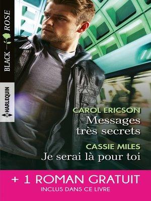 cover image of Messages très secrets--Je serai là pour toi--Cet enfant à protéger