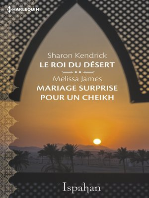 cover image of Le roi du désert--Mariage surprise pour le cheikh
