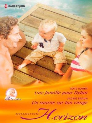 cover image of Une famille pour Dylan--Un sourire sur ton visage