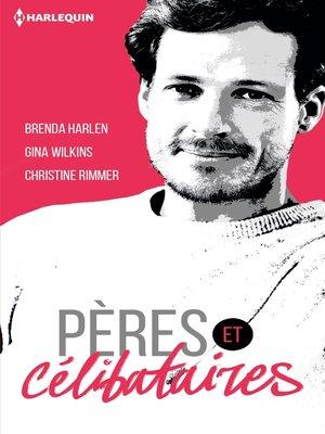 cover image of Pères & célibataires