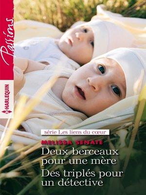 cover image of Deux berceaux pour une mère--Des triplés pour un détective