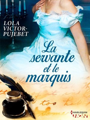 cover image of La servante et le marquis