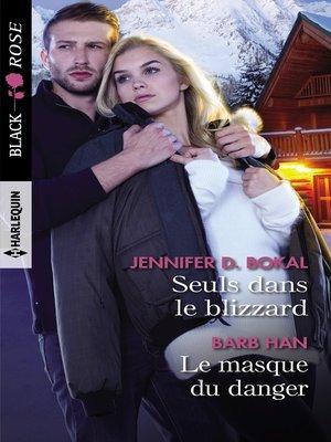 cover image of Seuls dans le blizzard--Le masque du danger