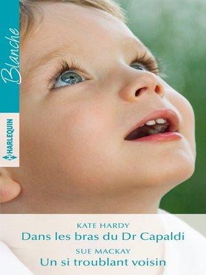 cover image of Dans les bras du Dr Capaldi--Un si troublant voisin