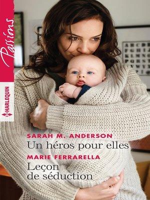 cover image of Un héros pour elles--Leçon de séduction