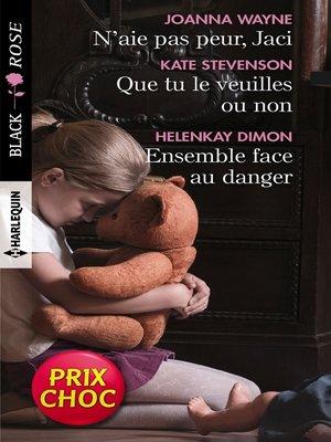 cover image of N'aie pas peur, Jaci--Que tu le veuilles ou non--Ensemble face au danger