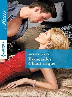 cover image of Fiançailles à haut risque