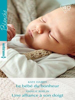 cover image of Le bébé du bonheur--Une alliance à son doigt