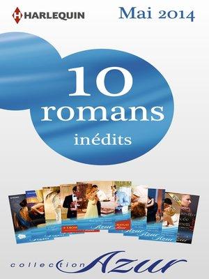 cover image of 10 romans Azur inédits + 2 gratuits (n°3465 à 3474--mai 2014)
