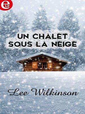 cover image of Un chalet sous la neige