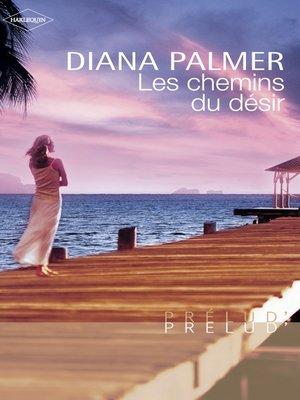 cover image of Les chemins du désir (Harlequin Prélud')