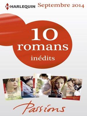 cover image of 10 romans Passions inédits + 1 gratuit (n°488 à 492--septembre 2014)