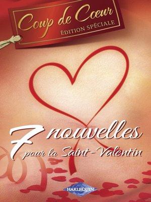 cover image of 7 nouvelles pour la Saint-Valentin (Harlequin Coup de Coeur)