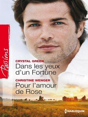 cover image of Dans les yeux d'un Fortune--Pour l'amour de Rose