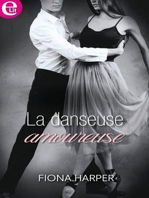 cover image of La danseuse amoureuse