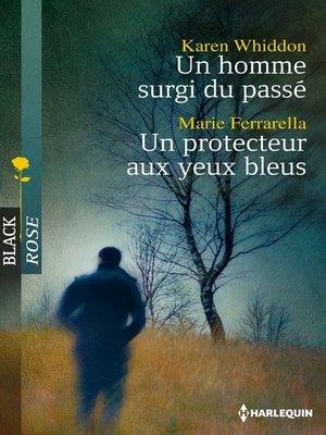 cover image of Un homme surgi du passé--Un protecteur aux yeux bleus