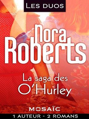 cover image of Les duos--Nora Roberts (La saga des O'Hurley -2 romans)