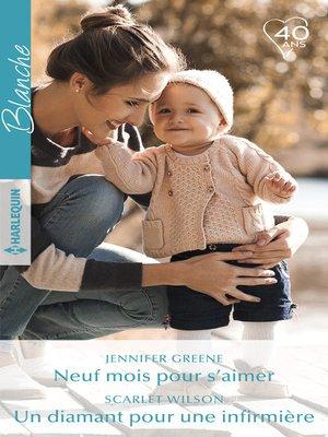 cover image of Neuf mois pour s'aimer--Un diamant pour une infirmière