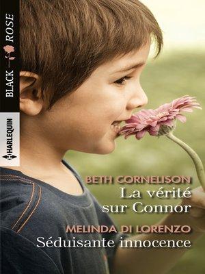 cover image of La vérité sur Connor--Séduisante innocence