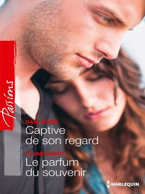 cover image of Captive de son regard--Le parfum du souvenir