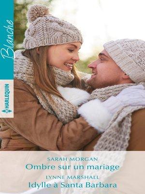 cover image of Ombre sur un mariage--Idylle à Santa Barbara