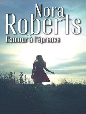 cover image of L'amour à l'épreuve