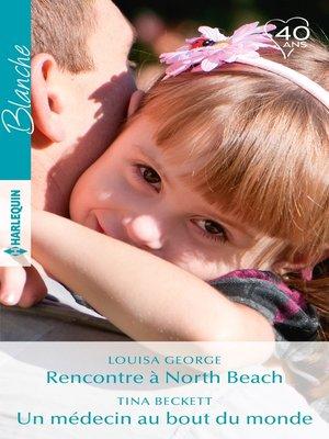 cover image of Rencontre à North Beach--Un médecin au bout du monde