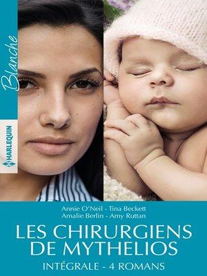 """cover image of Intégrale de la série """"Les chirurgiens de Mythelios"""""""
