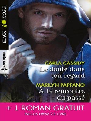 cover image of Le doute dans ton regard--À la rencontre du passé--Le vertige de la menace
