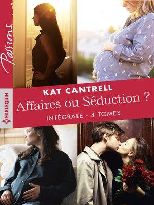 cover image of Affaires ou Séduction ?--Intégrale 4 tomes