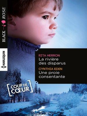 cover image of La rivière des disparus--Une proie consentante