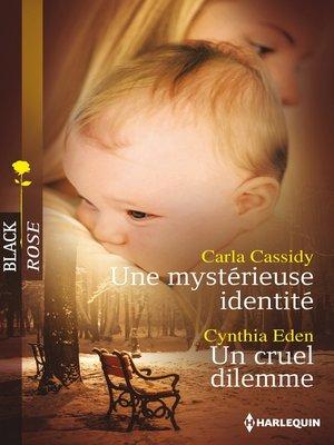 cover image of Une mystérieuse identité--Un cruel dilemme