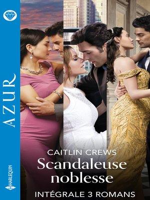 """cover image of Intégrale de la série Azur """"Scandaleuse noblesse"""""""