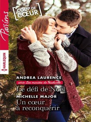 cover image of Le défi de Noël--Un coeur à reconquérir
