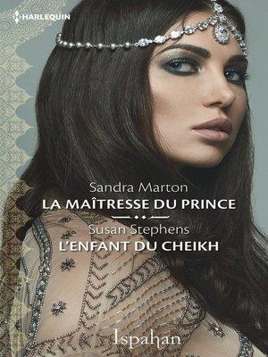 cover image of La maîtresse du prince--L'enfant du cheikh