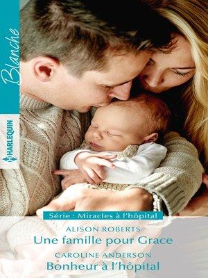 cover image of Une famille pour Grace--Bonheur à l'hôpital