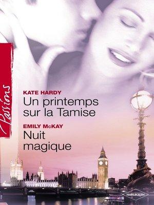 cover image of Un printemps sur la Tamise--Nuit magique (Harlequin Passions)