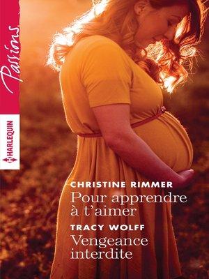cover image of Pour apprendre à t'aimer--Vengeance interdite