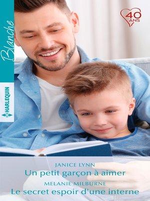 cover image of Un petit garçon à aimer--Le secret espoir d'une interne