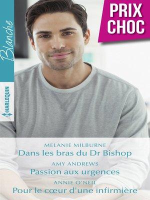 cover image of Dans les bras du Dr Bishop--Passion aux urgences--Pour le coeur d'une infirmière