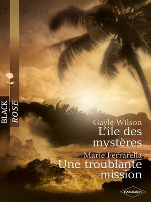 cover image of L'île des mystères -Une troublante mission (Harlequin Black Rose)