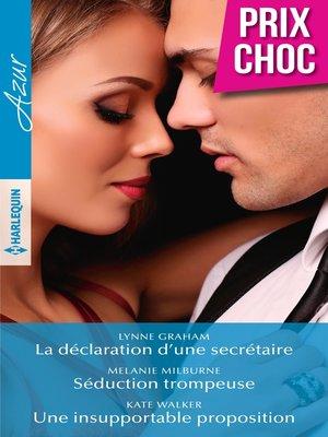 cover image of La déclaration d'une secrétaire--Séduction trompeuse--Une insupportable proposition