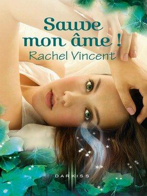 cover image of Sauve mon âme !
