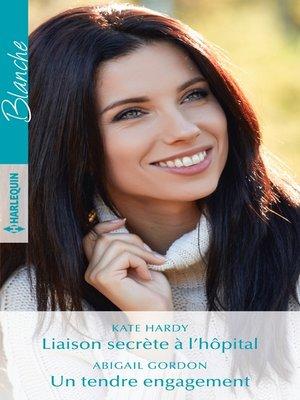 cover image of Liaison secrète à l'hôpital--Un tendre engagement