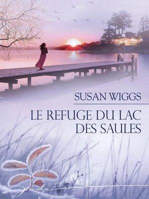 cover image of Le refuge du Lac des Saules