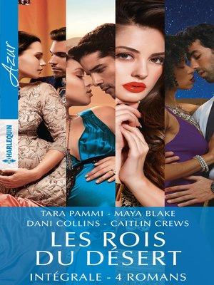 cover image of Les rois du désert--Intégrale 4 romans