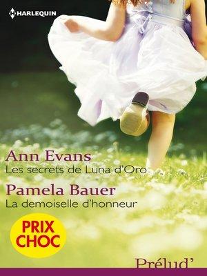 cover image of Les secrets de Luna d'Oro--La demoiselle d'honneur