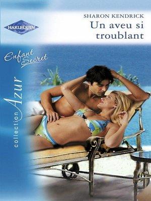 cover image of Un aveu si troublant