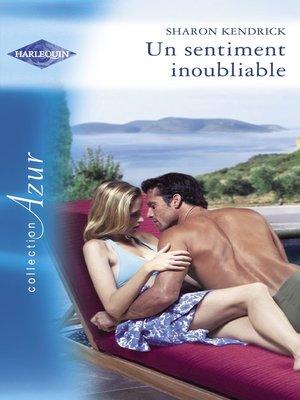 cover image of Un sentiment inoubliable (Harlequin Azur)