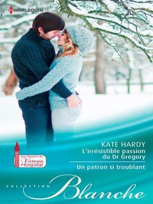 cover image of L'irrésistible passion du Dr Gregory--Un patron si troublant